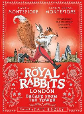 The Royal Rabbits of London: Escape From the Tower by Santa Montefiore