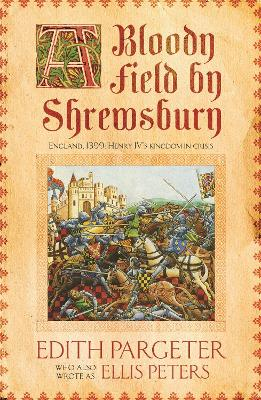 Bloody Field by Shrewsbury by Edith Pargeter