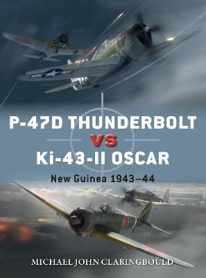 P-47D Thunderbolt vs Ki-43-II Oscar: New Guinea 1943-44 by Michael John Claringbould
