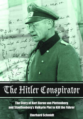 The Hitler Conspirator by Eberhard Schmidt