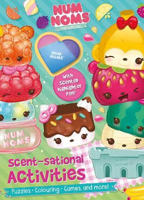 Num Noms Scent-sational Activities: Puzzles, Colouring, Games, and More! by Parragon Books Ltd