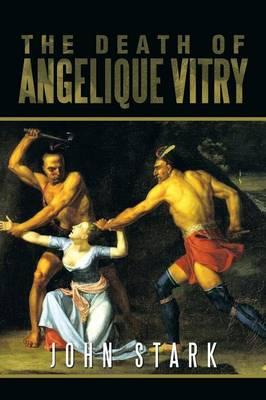 The Death of Angelique Vitry by John Stark