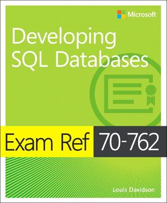 Exam Ref 70-762 Developing SQL Databases by Louis Davidson