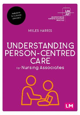 Understanding Person-Centred Care for Nursing Associates by Myles Harris