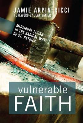 Vulnerable Faith by Jamie Arpin-Ricci