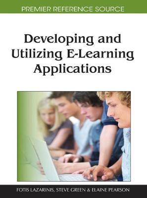 Developing and Utilizing E-Learning Applications by Fotis Lazarinis