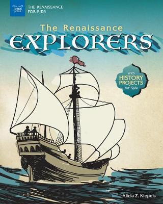 The Renaissance Explorers by Alicia Z Klepeis