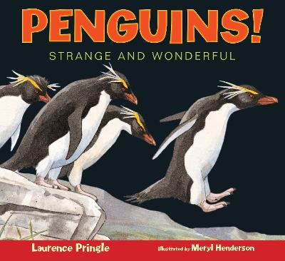 Penguins Strange and Wonderful by Laurence Pringle