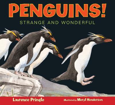 Penguins Strange and Wonderful by Laurence Pringle