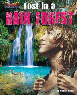 Lost in a Rain Forest by Michael Burgan
