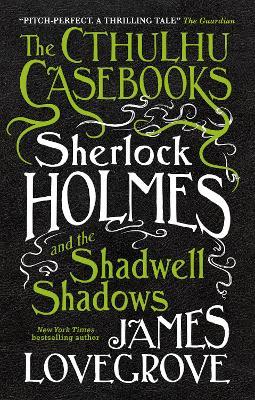 Cthulhu Casebooks by James Lovegrove