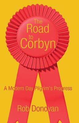 The Road to Corbyn by Rob Donovan