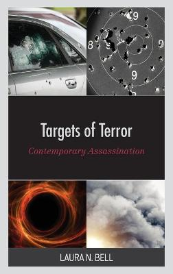 Targets of Terror: Contemporary Assassination book