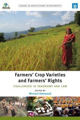 Farmers' Crop Varieties and Farmers' Rights by Michael Halewood