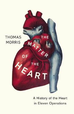 The Matter of the Heart by Thomas Morris
