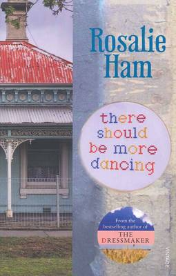 There Should Be More Dancing by Rosalie Ham