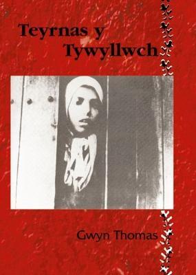 Teyrnas y Tywyllwch by Gwyn Thomas
