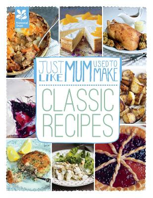 Just Like Mum Used to Make: Classic Recipes by Laura Mason