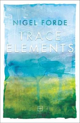 Trace Elements by Nigel Forde