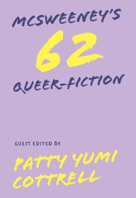 Mcsweeney's Quarterly Issue 62: Queer Fiction Issue book