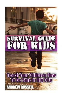 Survival Guide for Kids by Andrew Russell