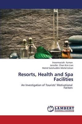 Resorts, Health and Spa Facilities by Inoormaziah Azman