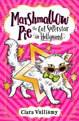 Marshmallow Pie The Cat Superstar in Hollywood (Marshmallow Pie the Cat Superstar, Book 3) by Clara Vulliamy
