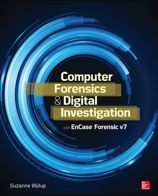 Computer Forensics and Digital Investigation with EnCase Forensic v7 book