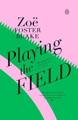 Playing The Field by Zoe Foster Blake