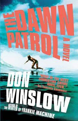 Dawn Patrol by Don Winslow