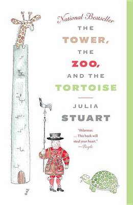 Tower, the Zoo, and the Tortoise by Julia Stuart