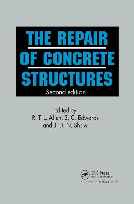 Repair of Concrete Structures by R T L Allen