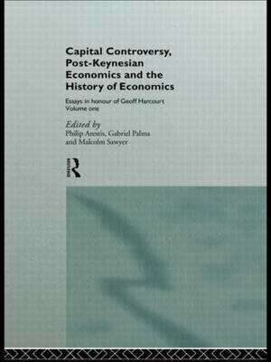 Capital Controversy, Post-Keynesian Economics and the History of Economic Thought by Philip Arestis