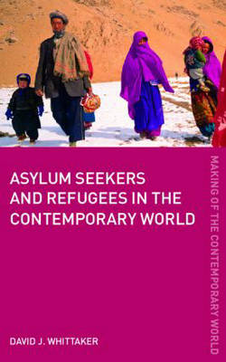 Asylum Seekers and Refugees in the Contemporary World book