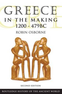 Greece in the Making 1200-479 BC book