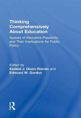 Thinking Comprehensively About Education by Ezekiel Dixon-Roman