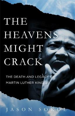 The Heavens Might Crack by Jason Sokol
