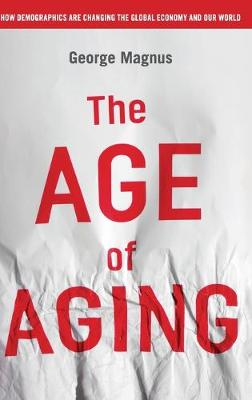 The Age of Aging by George Magnus