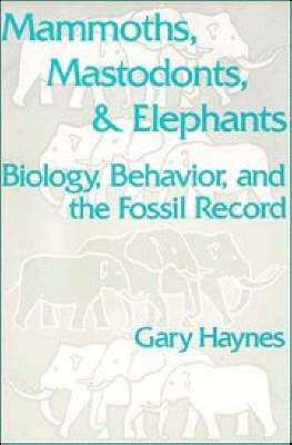 Mammoths, Mastodonts, and Elephants by Gary Haynes