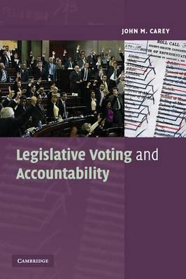 Legislative Voting and Accountability by John M. Carey