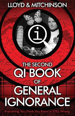 The QI: The Second Book of General Ignorance by John Lloyd