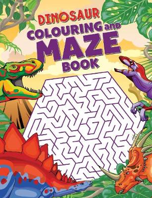 Dinosaur Colouring and Maze Book by