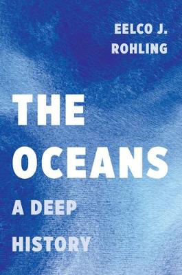 The Oceans by Eelco J. Rohling