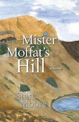 Mister Moffat's Hill by Stan Moore