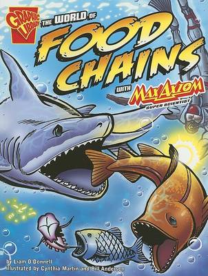 The World of Food Chains with Max Axiom, Super Scientist by Liam O'Donnell