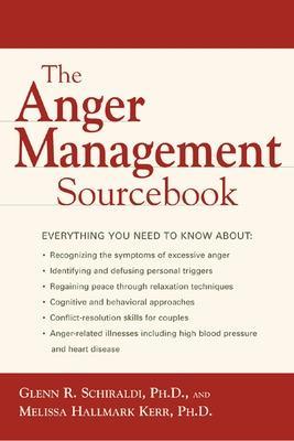 Anger Management Sourcebook by Glenn R. Schiraldi