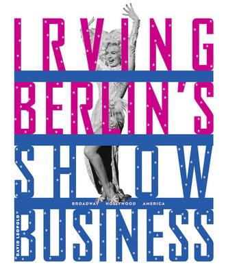 Irving Berlin's Show Business by David Leopold