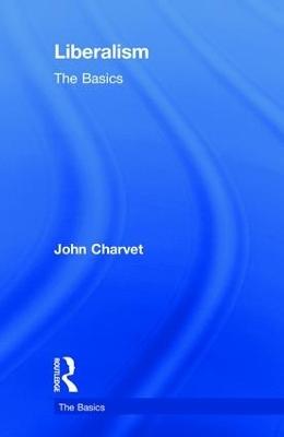 Liberalism: The Basics by John Charvet