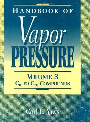 Handbook of Vapor Pressure by Carl L. Yaws