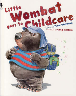Little Wombat Goes to Childcare by Kate Simpson